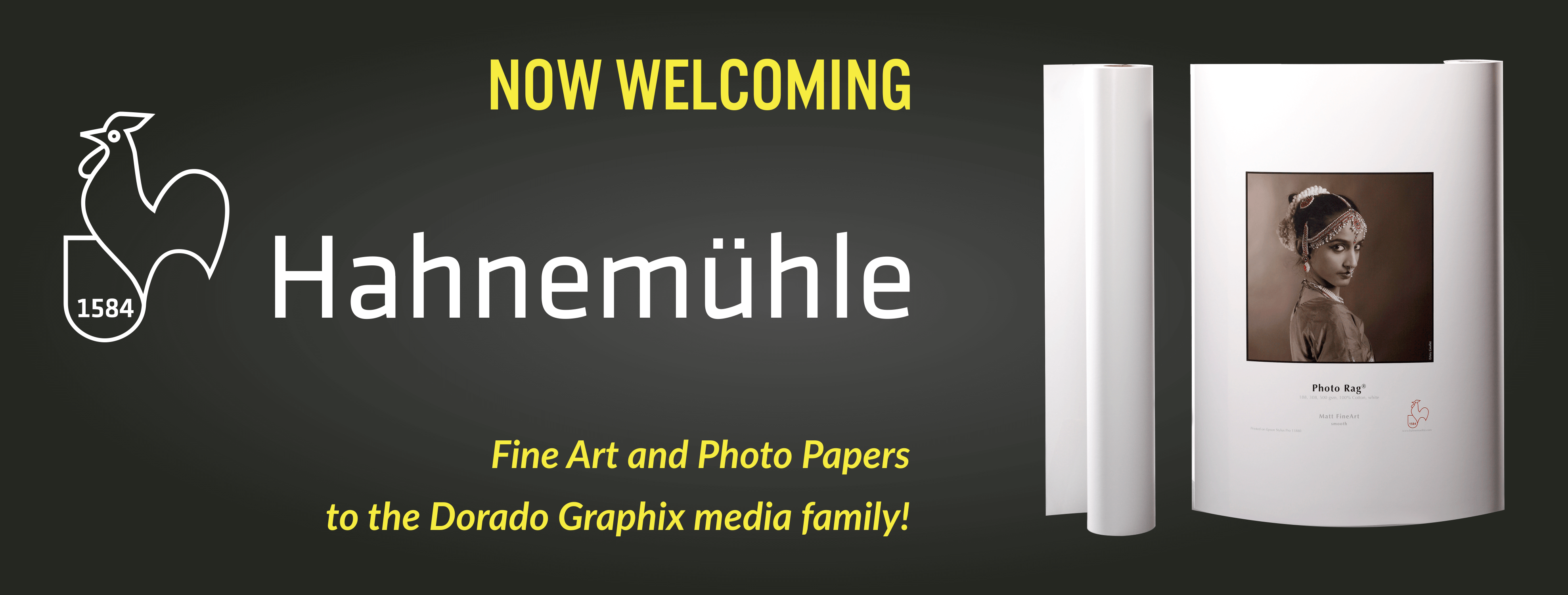 Now welcoming Hahnemühle to the Dorado Graphix media family!